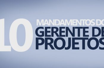 10 Mandamentos do Gerente de Projetos