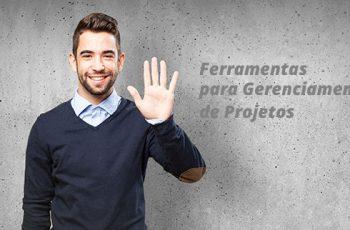 Cinco ferramentas para gerenciamento de projetos