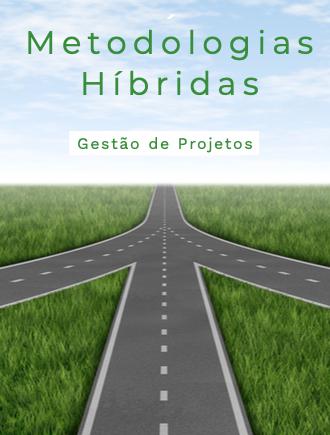 Water-Scrum-Fall e Metodologias Híbridas de Gestão de Projetos